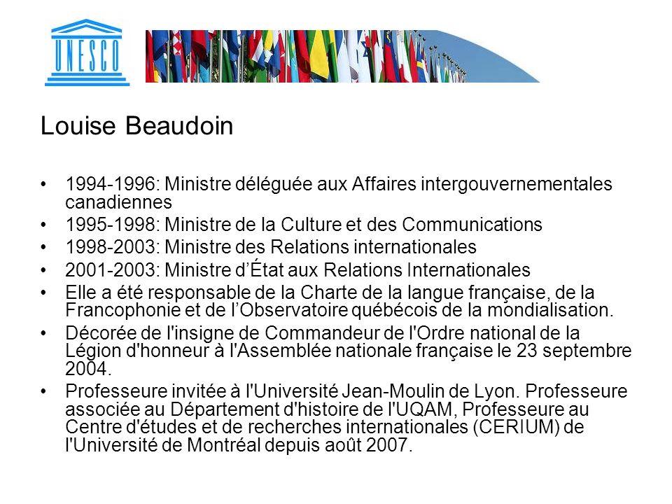 Louise Beaudoin 1994-1996: Ministre déléguée aux Affaires intergouvernementales canadiennes.