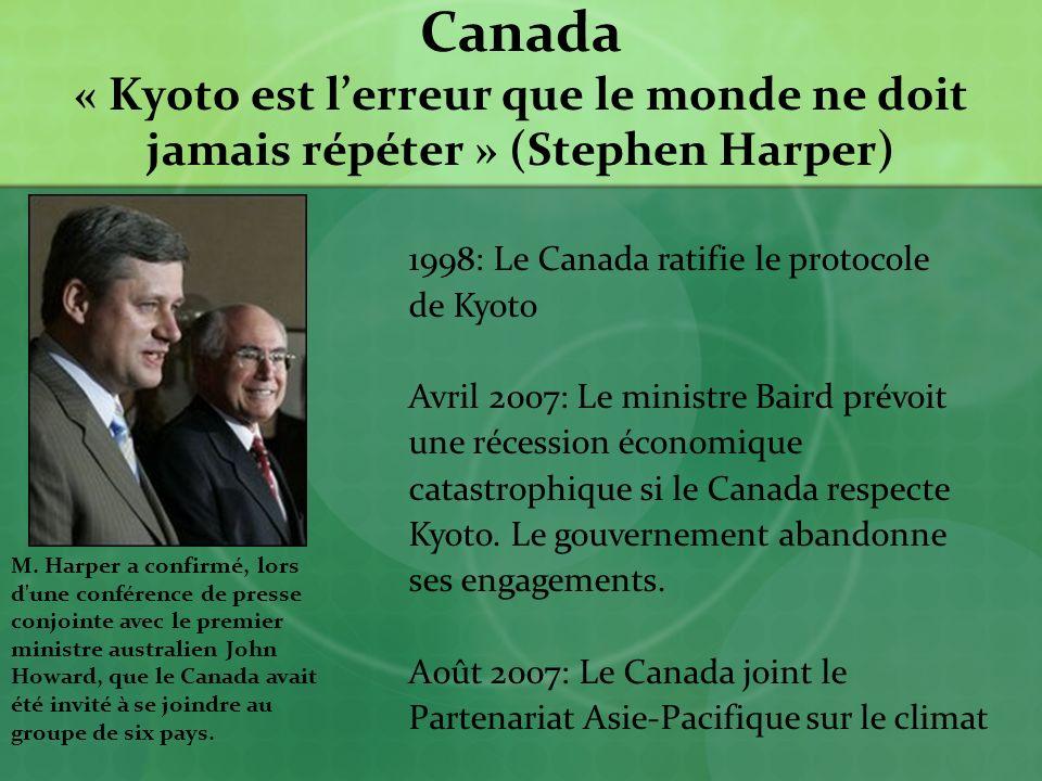 Canada « Kyoto est l'erreur que le monde ne doit jamais répéter » (Stephen Harper)
