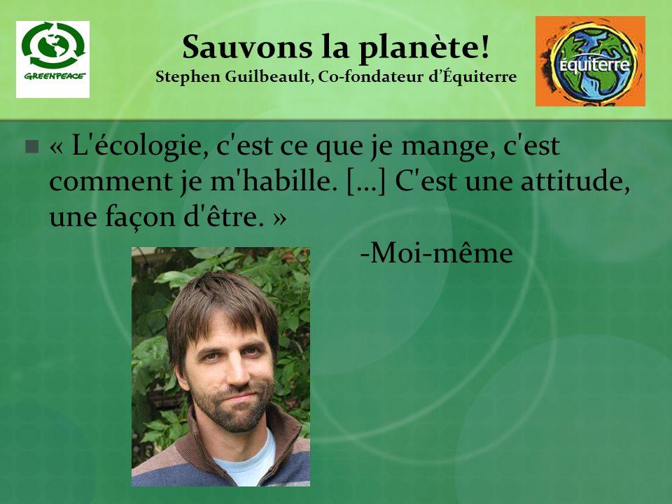 Sauvons la planète! Stephen Guilbeault, Co-fondateur d'Équiterre