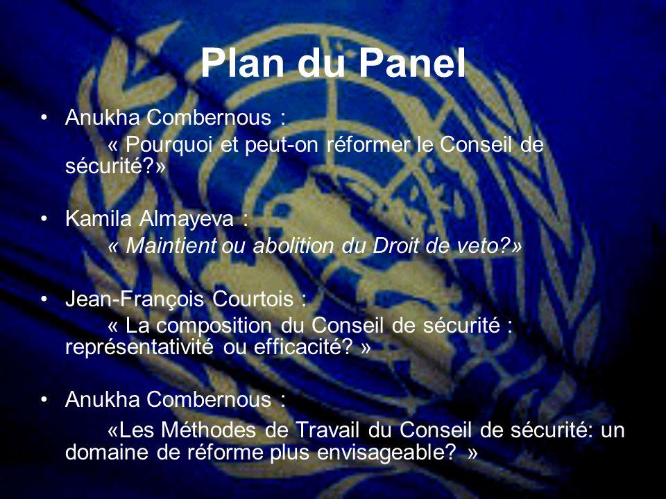 Plan du Panel Anukha Combernous : « Pourquoi et peut-on réformer le Conseil de sécurité » Kamila Almayeva :