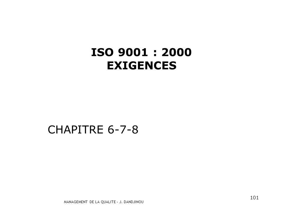 ISO 9001 : 2000 EXIGENCES CHAPITRE 6-7-8