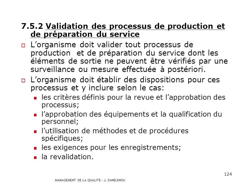 7.5.2 Validation des processus de production et de préparation du service