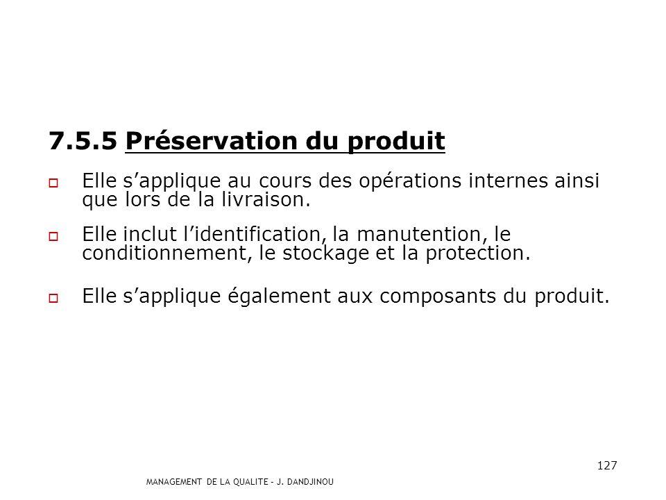 7.5.5 Préservation du produit