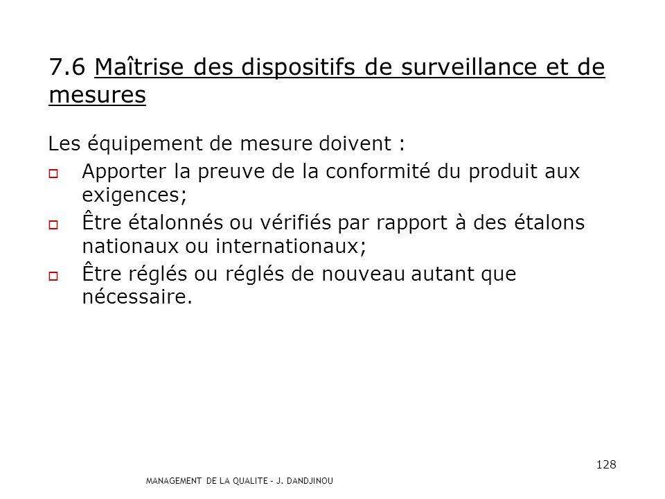 7.6 Maîtrise des dispositifs de surveillance et de mesures