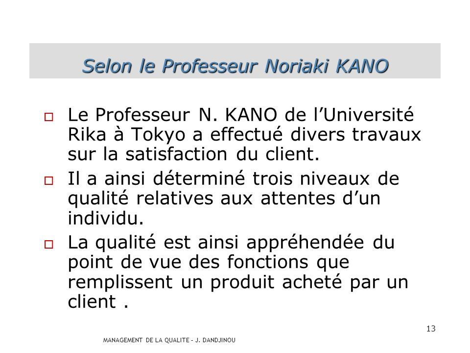 Selon le Professeur Noriaki KANO