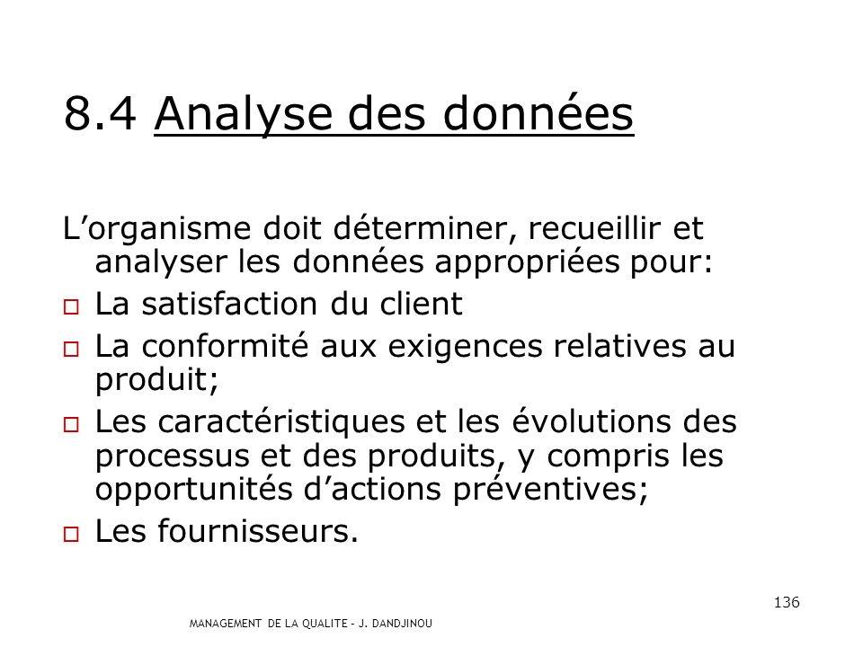 8.4 Analyse des données L'organisme doit déterminer, recueillir et analyser les données appropriées pour: