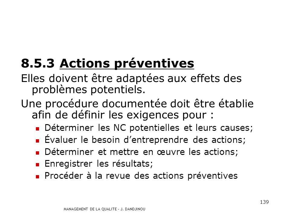 8.5.3 Actions préventives Elles doivent être adaptées aux effets des problèmes potentiels.