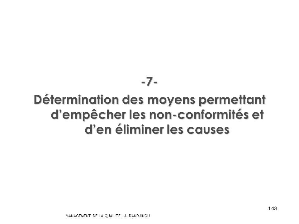 -7- Détermination des moyens permettant d'empêcher les non-conformités et d'en éliminer les causes.
