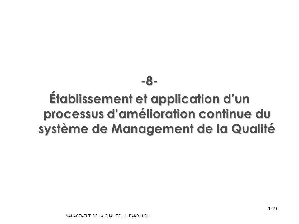 -8- Établissement et application d'un processus d'amélioration continue du système de Management de la Qualité.