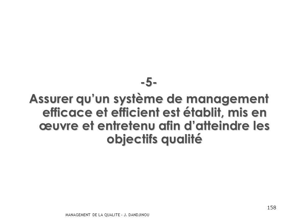 -5- Assurer qu'un système de management efficace et efficient est établit, mis en œuvre et entretenu afin d'atteindre les objectifs qualité.