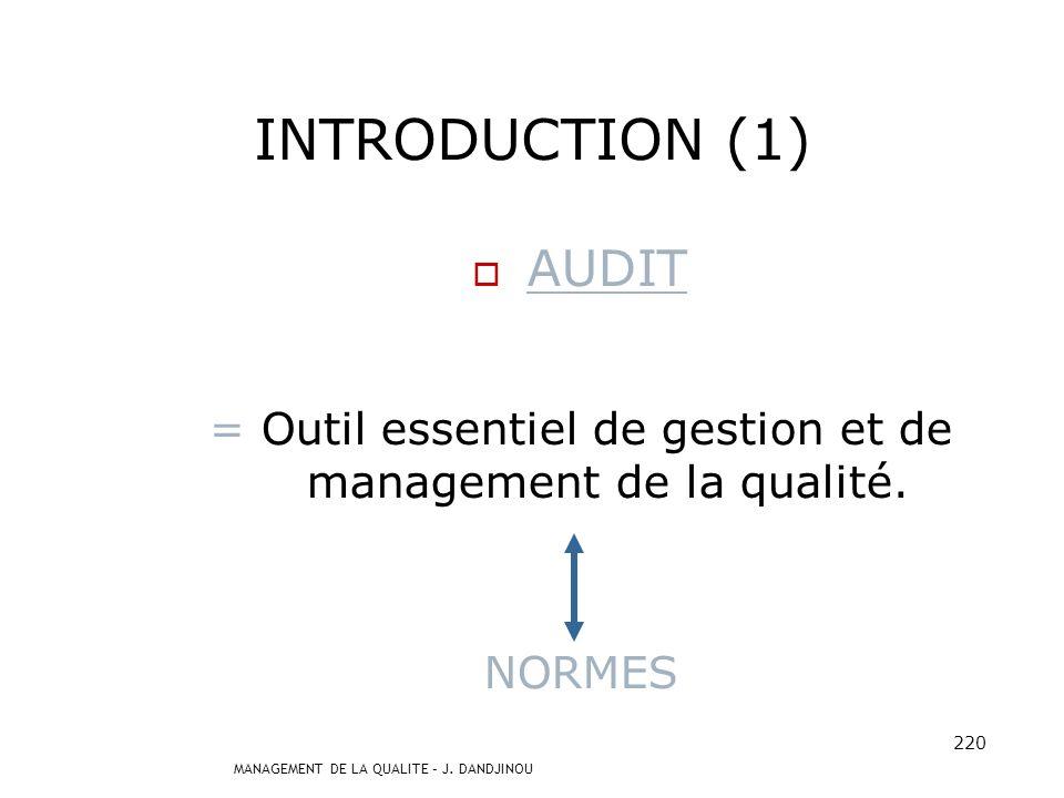 = Outil essentiel de gestion et de management de la qualité.