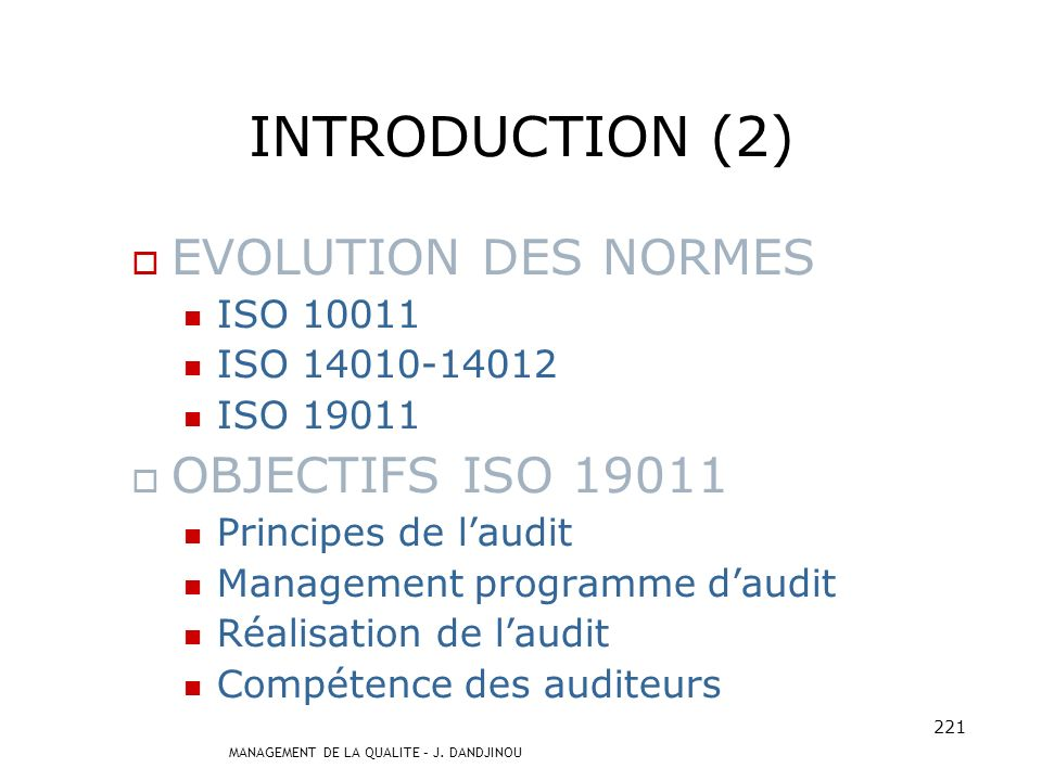 INTRODUCTION (2) EVOLUTION DES NORMES OBJECTIFS ISO 19011 ISO 10011