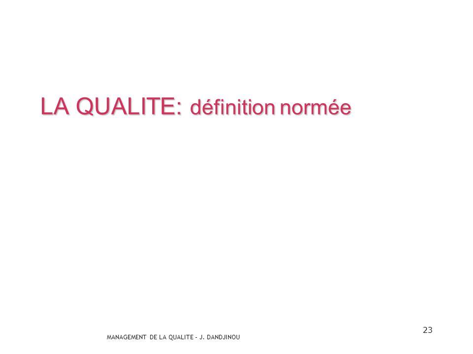 LA QUALITE: définition normée
