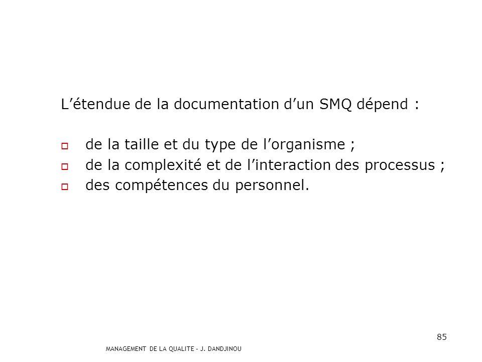 L'étendue de la documentation d'un SMQ dépend :