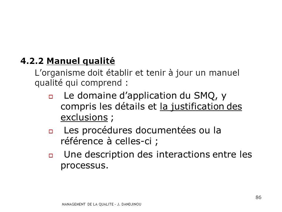 Les procédures documentées ou la référence à celles-ci ;