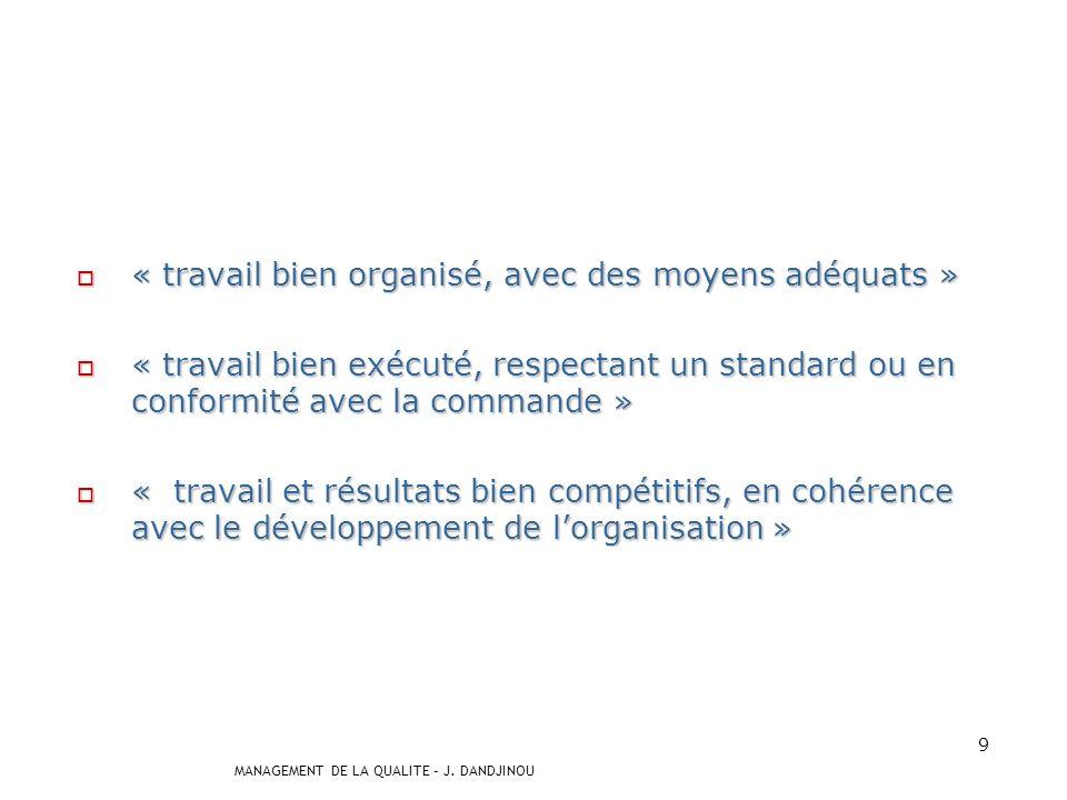 « travail bien organisé, avec des moyens adéquats »