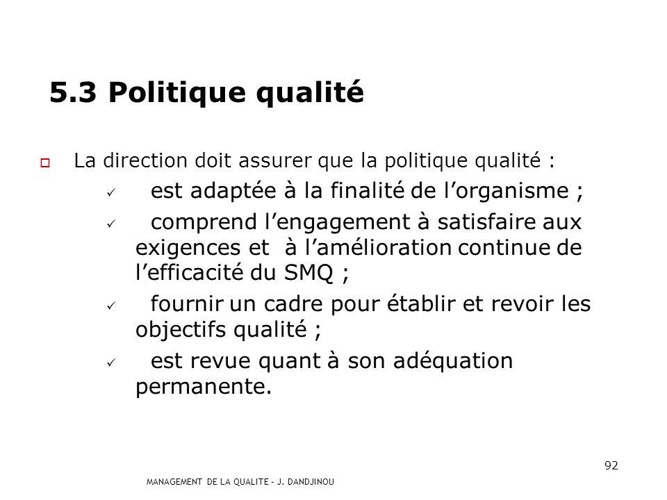 5.3 Politique qualité est adaptée à la finalité de l'organisme ;