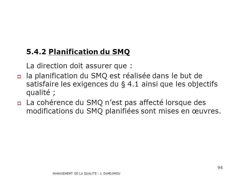 5.4.2 Planification du SMQ La direction doit assurer que :
