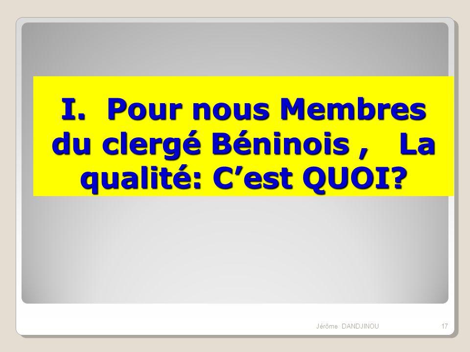 I. Pour nous Membres du clergé Béninois , La qualité: C'est QUOI