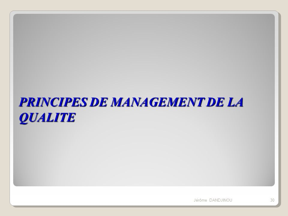 PRINCIPES DE MANAGEMENT DE LA QUALITE