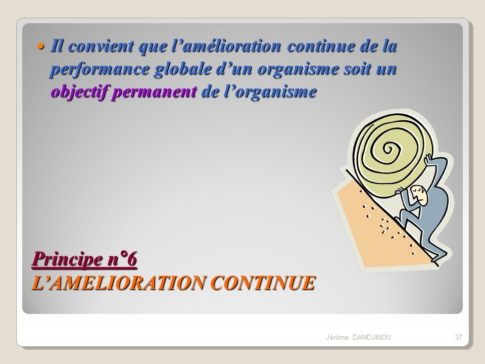Principe n°6 L'AMELIORATION CONTINUE