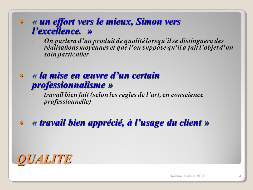 QUALITE « un effort vers le mieux, Simon vers l'excellence. »