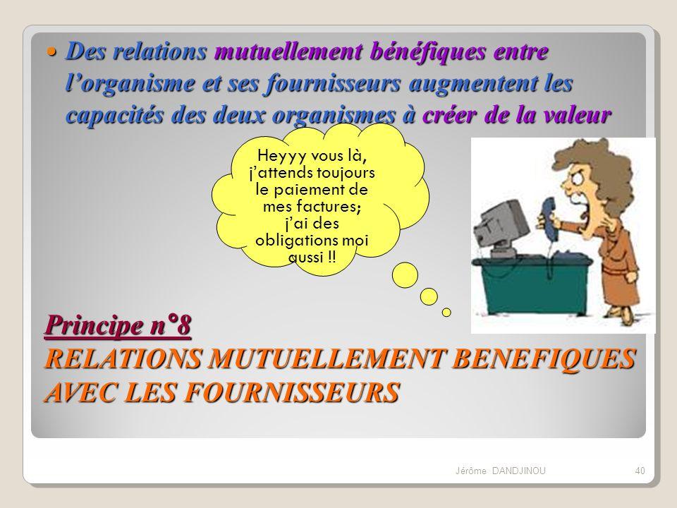Principe n°8 RELATIONS MUTUELLEMENT BENEFIQUES AVEC LES FOURNISSEURS
