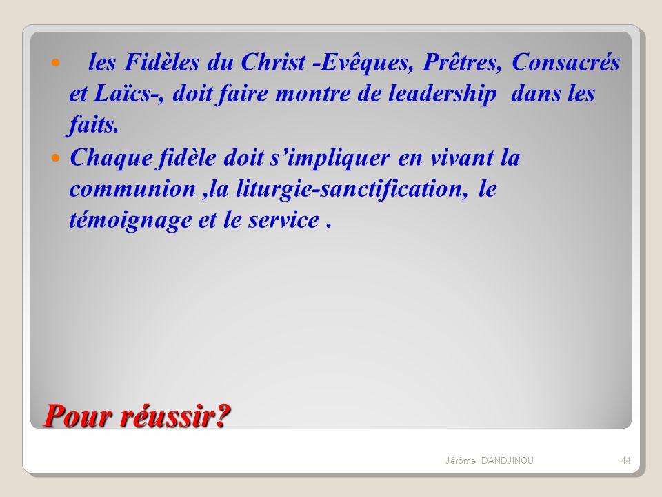les Fidèles du Christ -Evêques, Prêtres, Consacrés et Laïcs-, doit faire montre de leadership dans les faits.