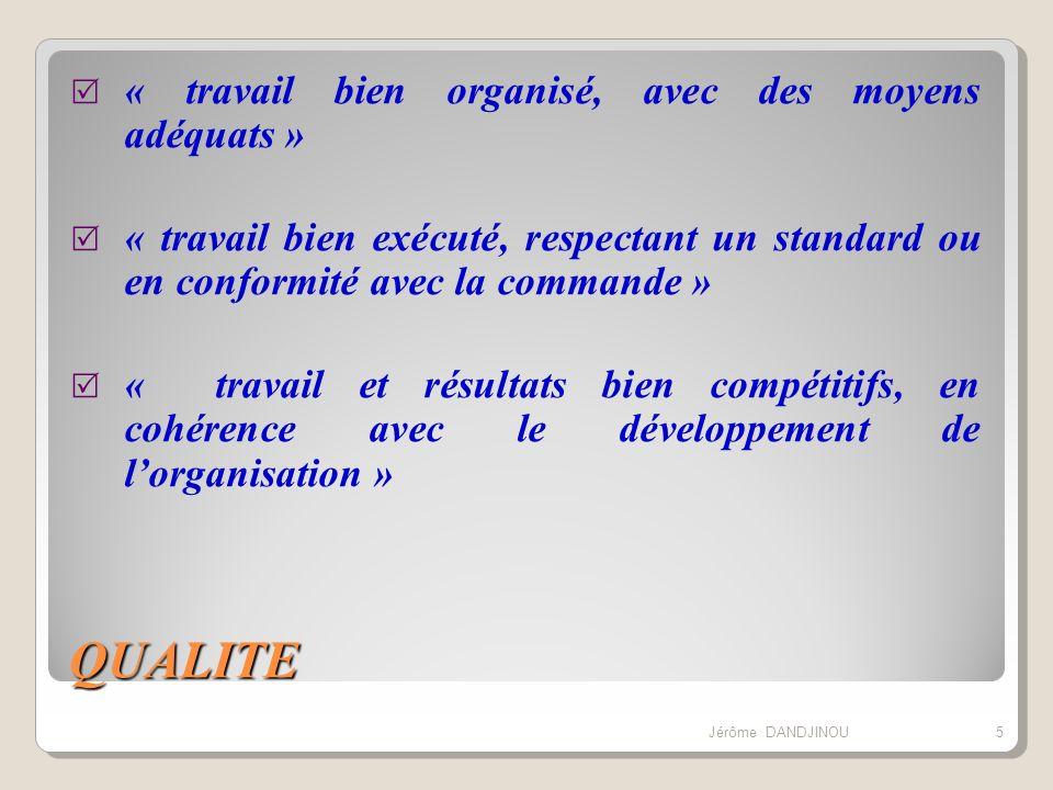 QUALITE « travail bien organisé, avec des moyens adéquats »