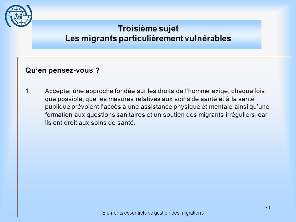 Troisième sujet Les migrants particulièrement vulnérables