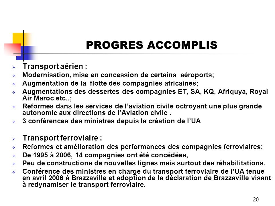 PROGRES ACCOMPLIS Transport aérien : Transport ferroviaire :