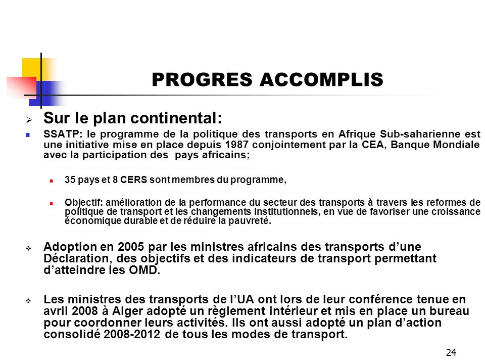 PROGRES ACCOMPLIS Sur le plan continental: