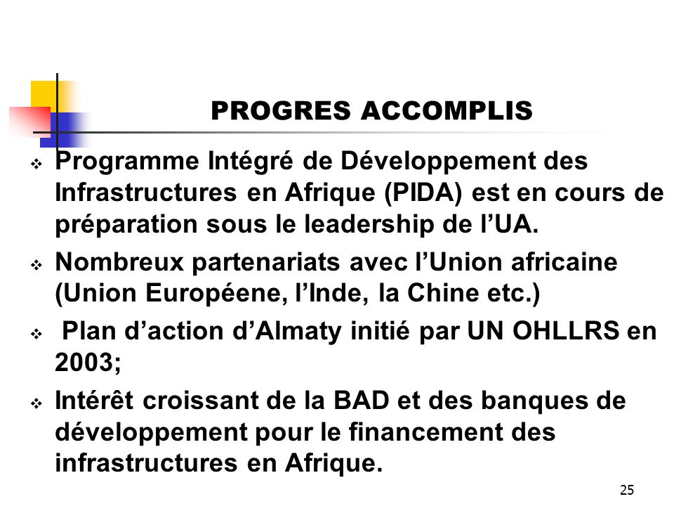 PROGRES ACCOMPLISProgramme Intégré de Développement des Infrastructures en Afrique (PIDA) est en cours de préparation sous le leadership de l'UA.