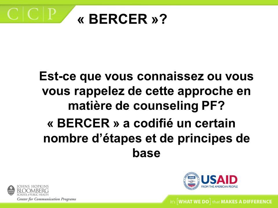 « BERCER » Est-ce que vous connaissez ou vous vous rappelez de cette approche en matière de counseling PF