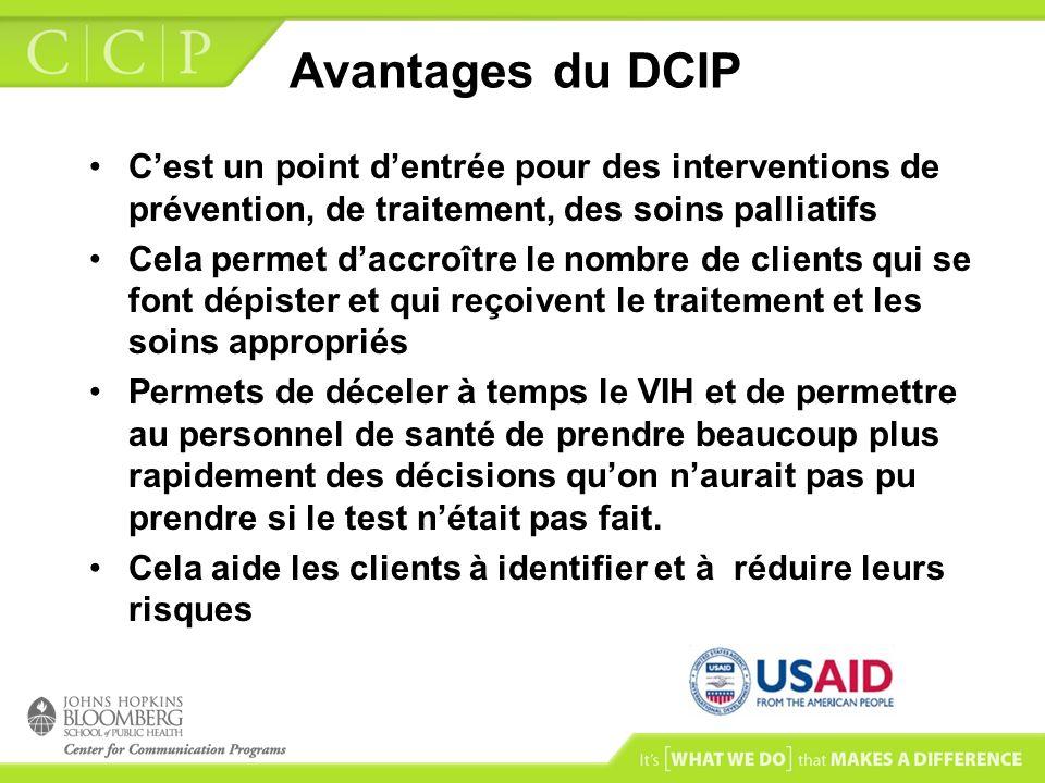 Avantages du DCIP C'est un point d'entrée pour des interventions de prévention, de traitement, des soins palliatifs.