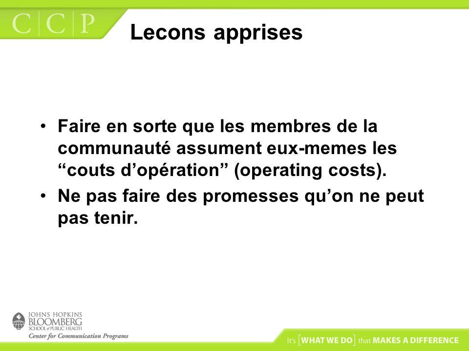 Lecons apprises Faire en sorte que les membres de la communauté assument eux-memes les couts d'opération (operating costs).