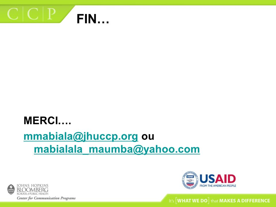 FIN… MERCI…. mmabiala@jhuccp.org ou mabialala_maumba@yahoo.com