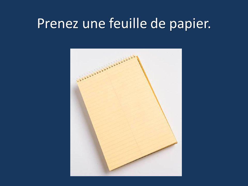 Prenez une feuille de papier.