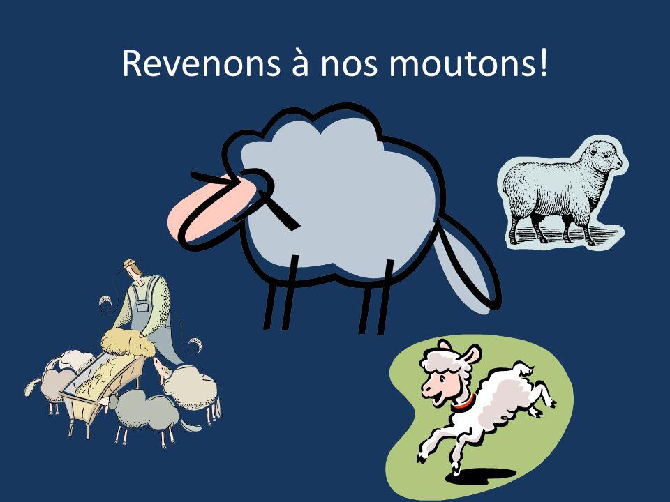 Revenons à nos moutons!