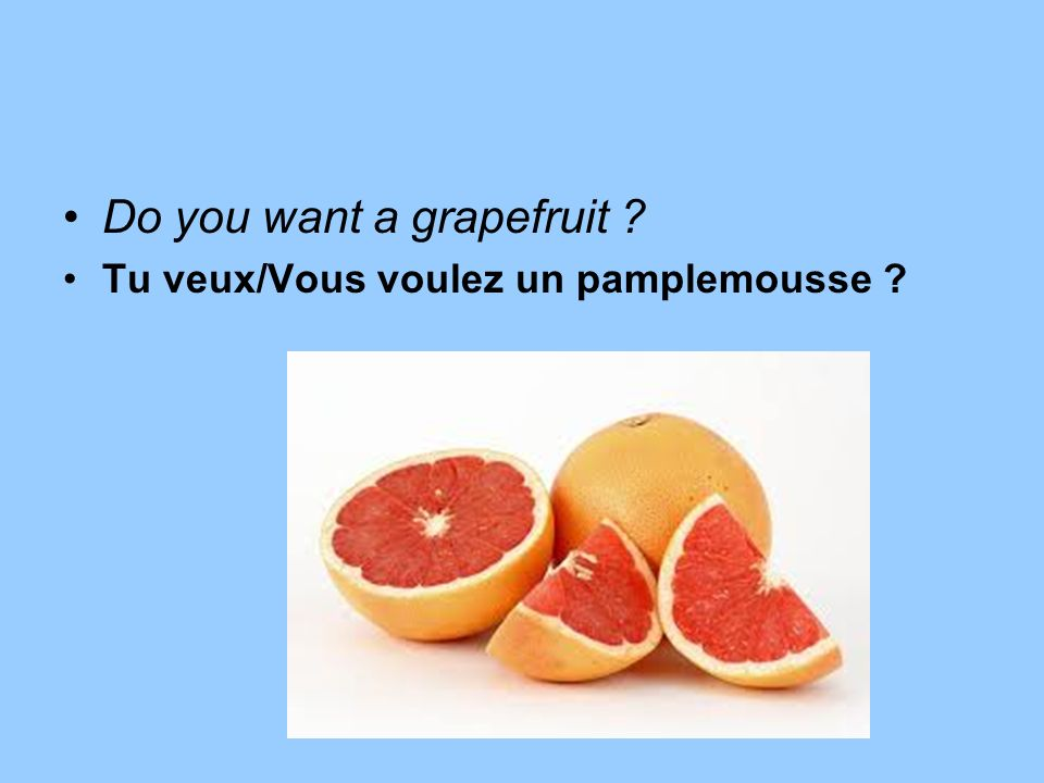 Do you want a grapefruit