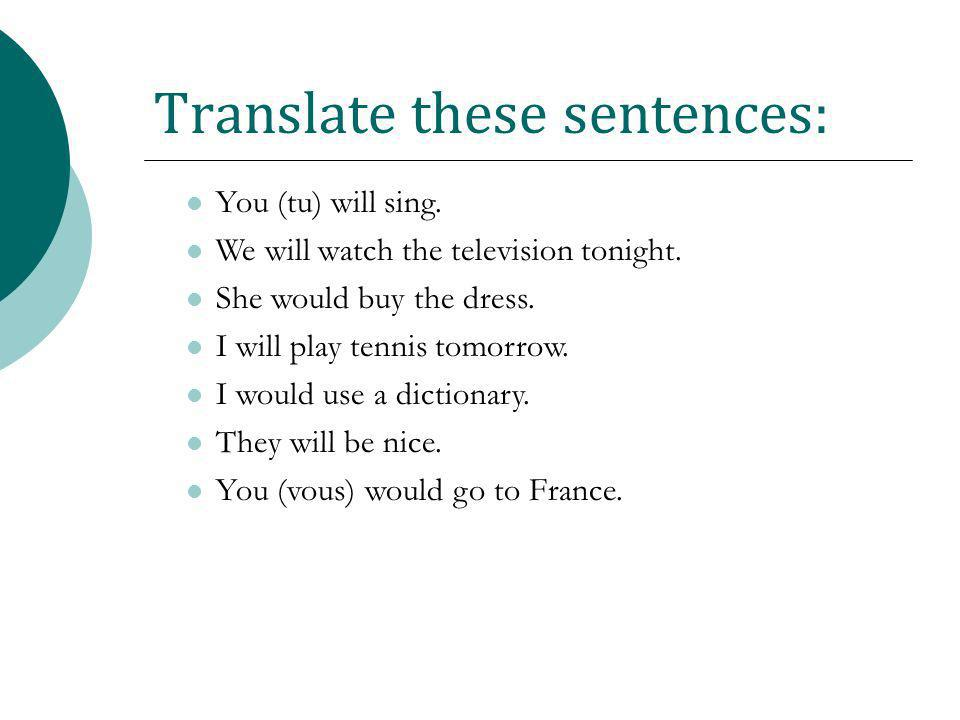 Translate these sentences: