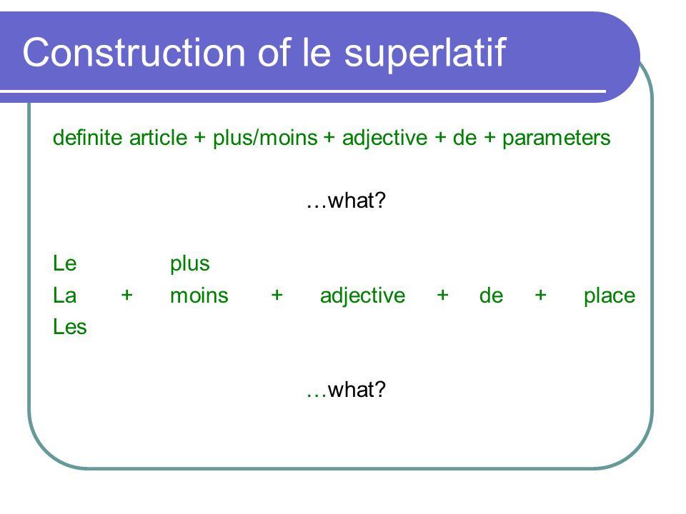 Construction of le superlatif