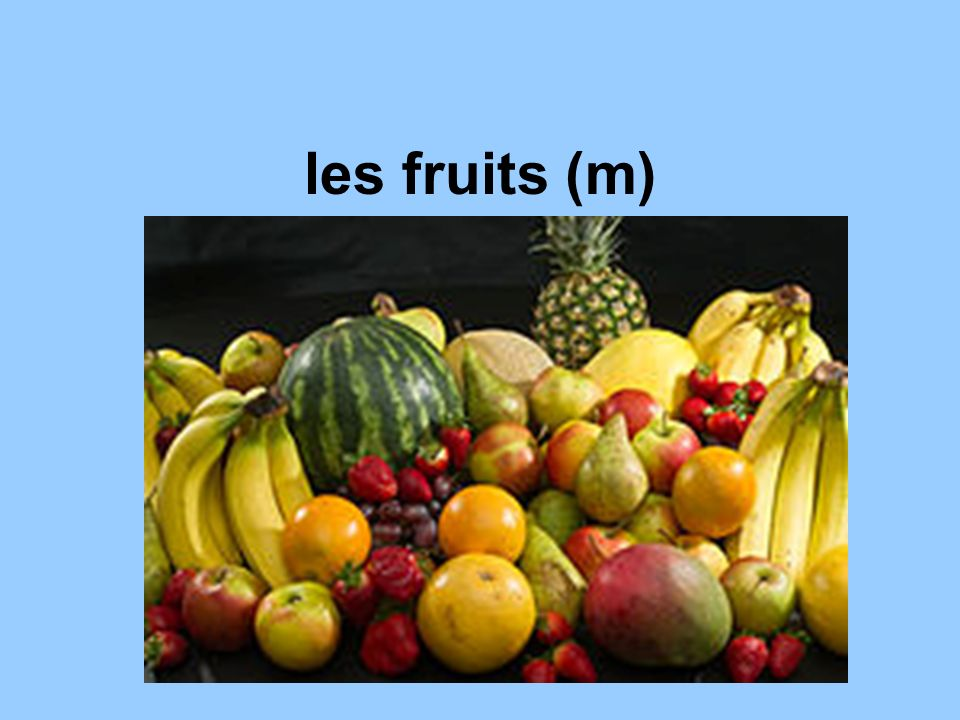 les fruits (m)