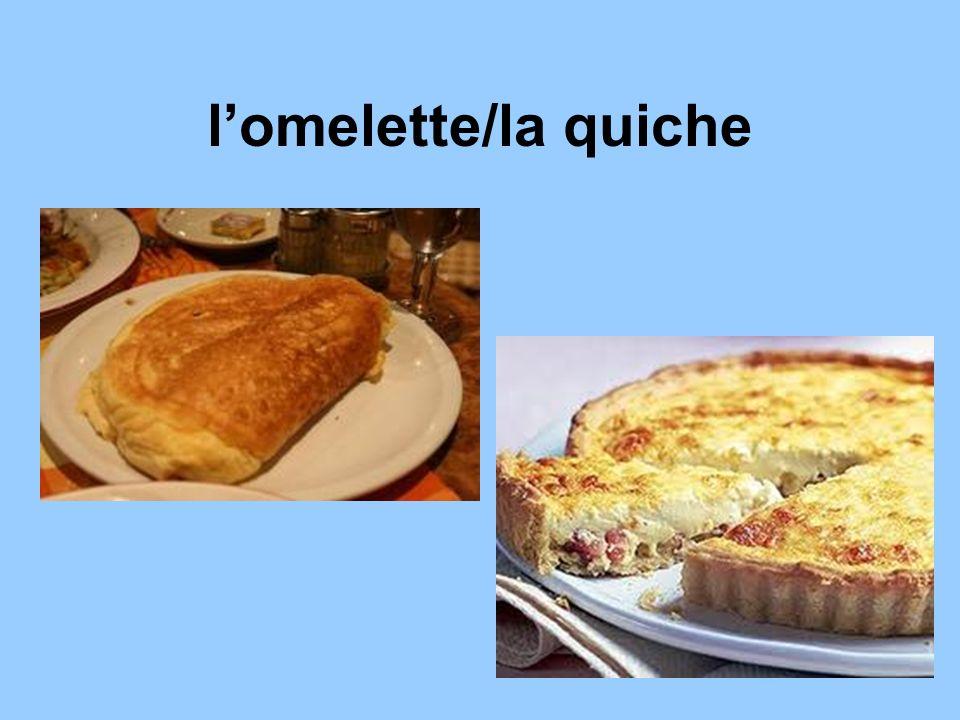 l'omelette/la quiche