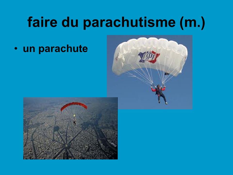 faire du parachutisme (m.)