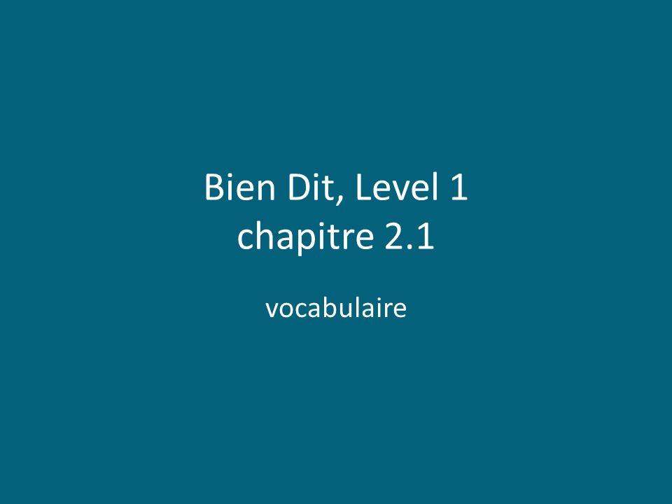 Bien Dit, Level 1 chapitre 2.1