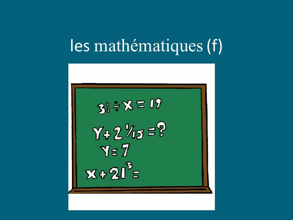 les mathématiques (f)