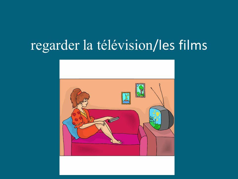 regarder la télévision/les films