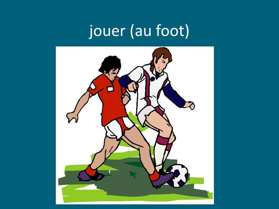 jouer (au foot)
