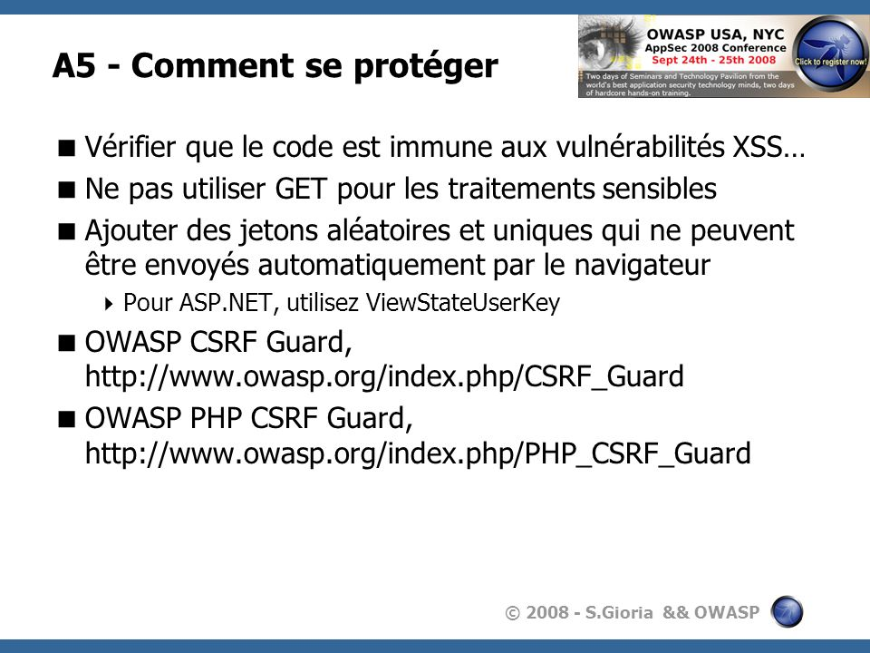 A5 - Comment se protégerVérifier que le code est immune aux vulnérabilités XSS… Ne pas utiliser GET pour les traitements sensibles.